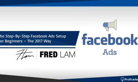 [Facebook Ads Tutorial] Step-By-Step Facebook Ads Setup – The 2017 Beginner Friendly