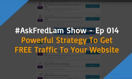 #ASKFREDLAM SHOW – EPISODE 014 | Powerful Strategy To Get FREE Traffic To Your Website