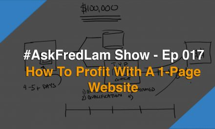 #ASKFREDLAM SHOW – EPISODE 017 | How to Profit with a 1-page Website