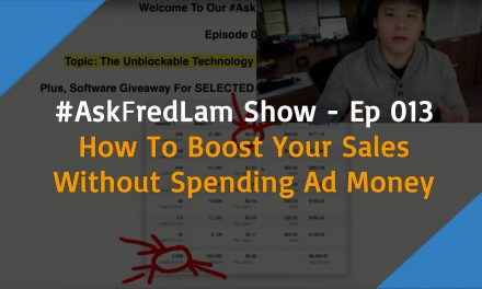 #ASKFREDLAM SHOW – EPISODE 013 | How to Boost Your Sales without Spending Ad Money