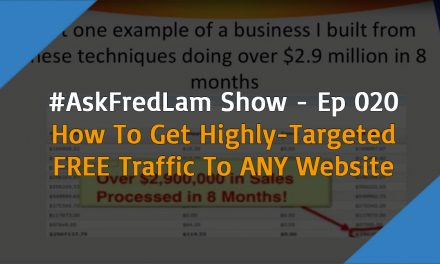 #AskFredLam Show – Ep 020 – How To Get Highly-Targeted FREE Traffic To Any Website