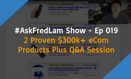 #ASKFREDLAM SHOW – EPISODE 019 | 2 Proven $300K + eCom Products Plus Q&A Session
