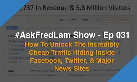 #AskFredLam Show – Episode 31 l How To Unlock The Incredibly Cheap Traffic Hiding Inside Facebook, Twitter & Major News Sites